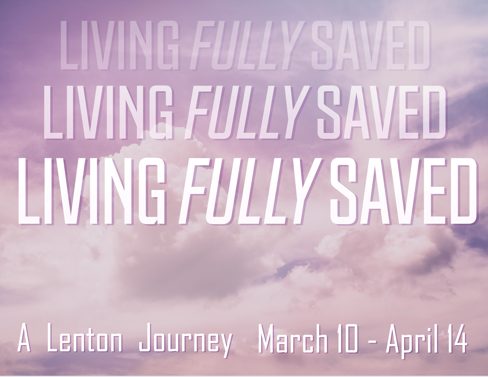 Living Fully Saved – Loving in Community
